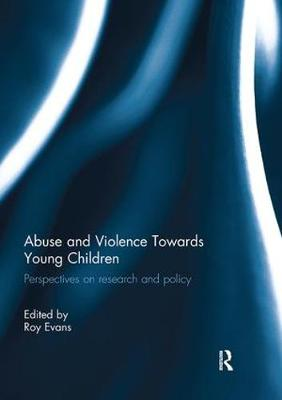 Abuse and Violence Towards Young Children - Roy Evans