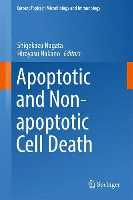 Apoptotic and Non-Apoptotic Cell Death - Shigekazu Nagata