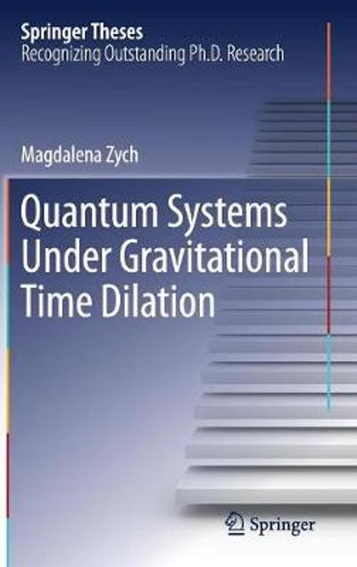 Quantum Systems under Gravitational Time Dilation - Magdalena Zych
