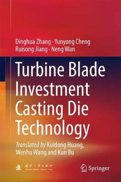 Turbine Blade Investment Casting Die Technology - Dinghua Zhang