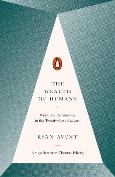 The Wealth of Humans - Ryan Avent