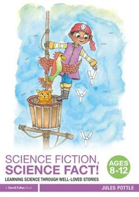 Science Fiction, Science Fact! Ages 8-12 - Jules Pottle