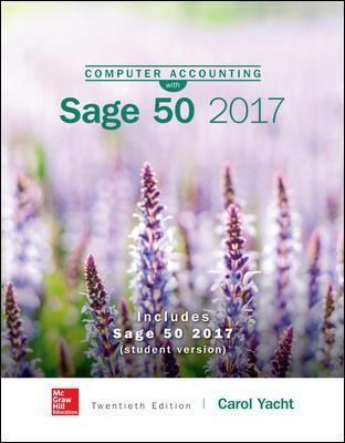 Computer Accounting with Sage 50 Complete Accounting 2017 - Carol Yacht