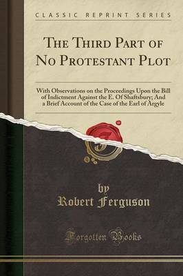 The Third Part of No Protestant Plot - Robert Ferguson
