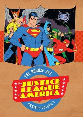 Justice League of America the Bronze Age Omnibus - Dennis O'Neil