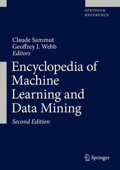 Encyclopedia of Machine Learning and Data Mining - Claude Sammut