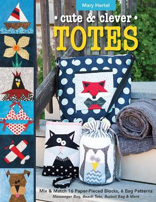 Cute & Clever Totes - Mary Hertel