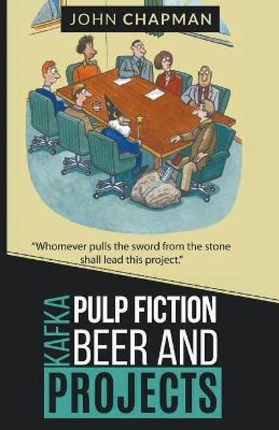 Kafka, Pulp Fiction, Beer and Projects - Dr John Chapman