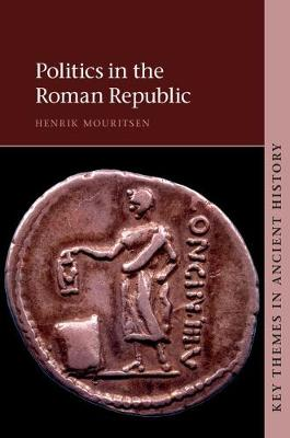 Politics in the Roman Republic - Henrik Mouritsen