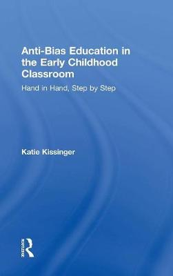 Anti-Bias Education in the Early Childhood Classroom - Katie Kissinger