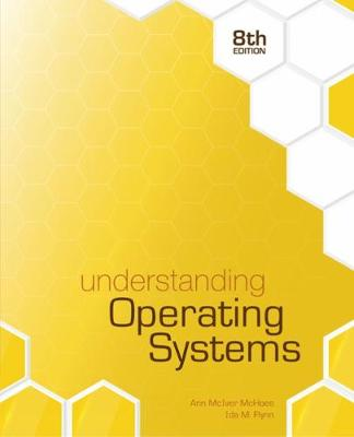 Understanding Operating Systems - Ann McHoes