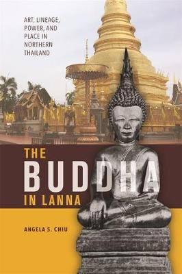 The Buddha in Lanna - Angela S. Chiu
