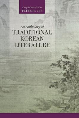 An Anthology of Traditional Korean Literature - Peter H. Lee