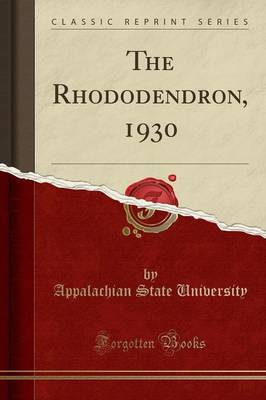 The Rhododendron, 1930 (Classic Reprint) - Appalachian State University
