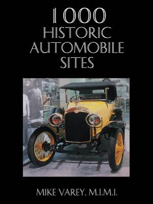 1000 Historic Automobile Sites - MIKE VAREY