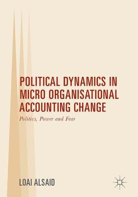 Political Dynamics in Micro Organisational Accounting Change - Loai Alsaid