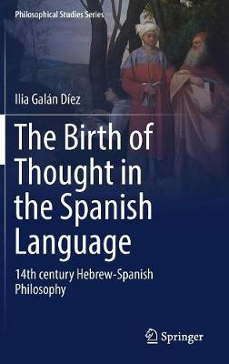 The Birth of Thought in the Spanish Language - Ilia Galan Diez