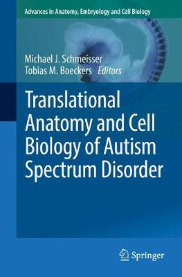 Translational Anatomy and Cell Biology of Autism Spectrum Disorder - Michael J. Schmeisser