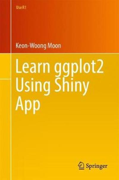 Learn ggplot2 Using Shiny App - Keon-Woong Moon