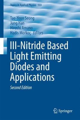 III-Nitride Based Light Emitting Diodes and Applications - Tae-Yeon Seong