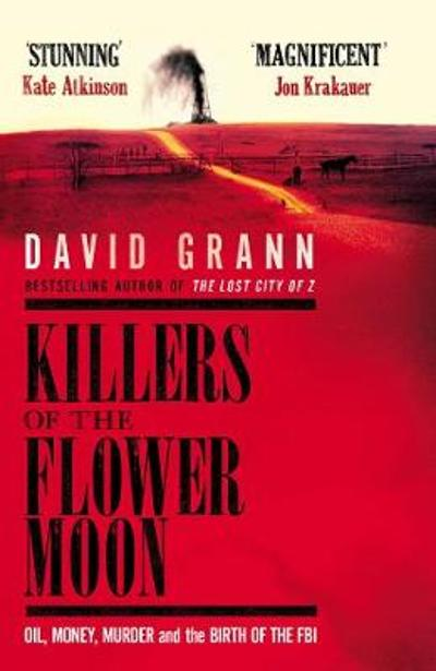 Killers of the Flower Moon - David Grann