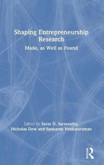 Shaping Entrepreneurship Research - Saras D. Sarasvathy