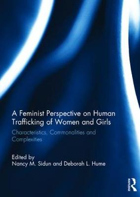 A Feminist Perspective on Human Trafficking of Women and Girls - Nancy M. Sidun