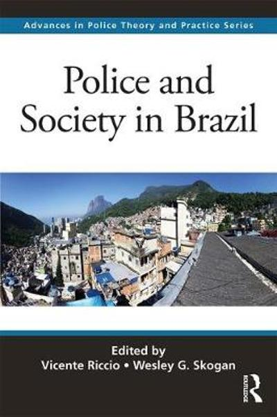 Police and Society in Brazil - Wesley G. Skogan