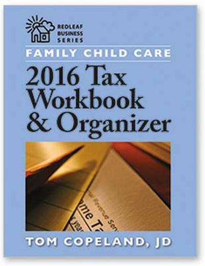 Family Child Care 2016 Tax Workbook and Organizer - Tom Copeland