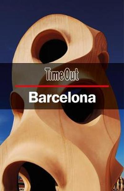 Time Out Barcelona City Guide - Time Out Editors