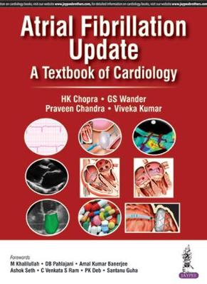 Atrial Fibrillation Update: A Textbook of Cardiology - Praveen Chandra