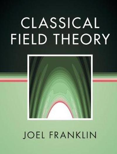 Classical Field Theory - Joel Franklin