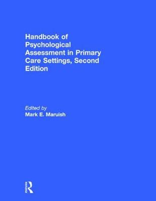 Handbook of Psychological Assessment in Primary Care Settings - Mark E. Maruish