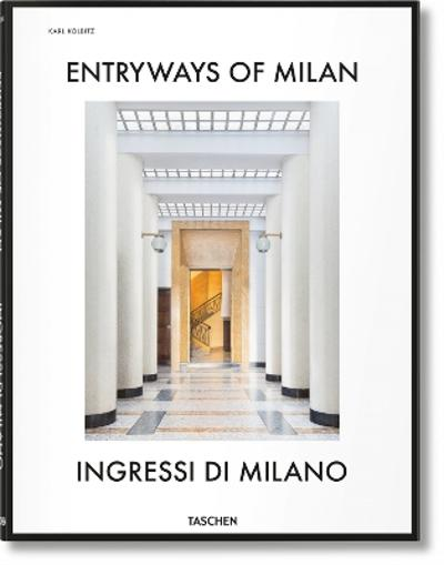 Entryways of Milan. Ingressi di Milano - Fabrizio Ballabio