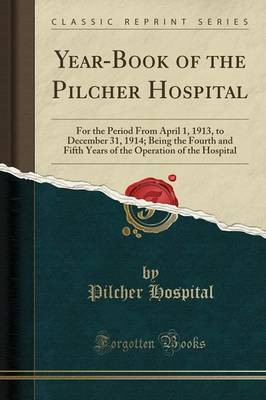 Year-Book of the Pilcher Hospital - Pilcher Hospital