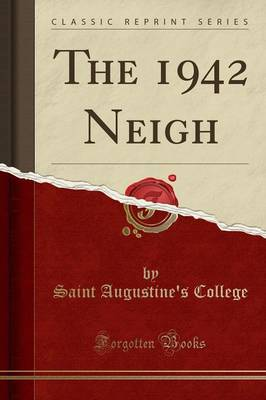 The 1942 Neigh (Classic Reprint) - Saint Augustine's College