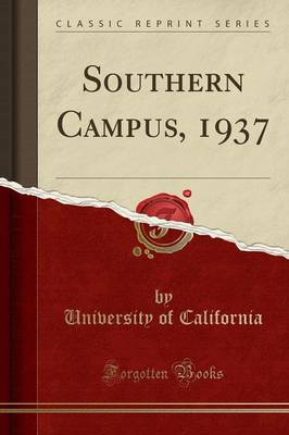Southern Campus, 1937 (Classic Reprint) - University Of California