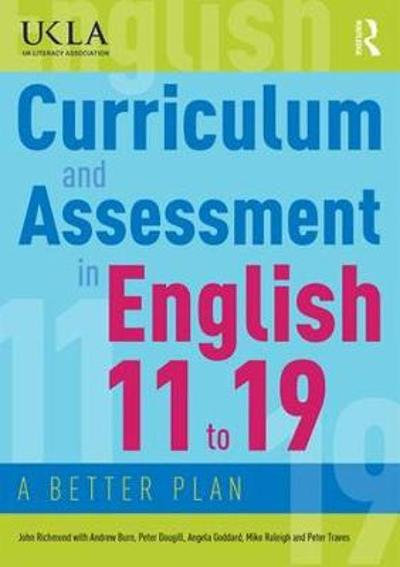 Curriculum and Assessment in English 11 to 19 - John Richmond