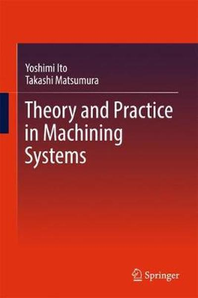 Theory and Practice in Machining Systems - Yoshimi Ito