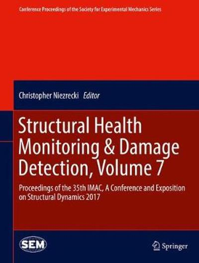Structural Health Monitoring & Damage Detection, Volume 7 - Christopher Niezrecki