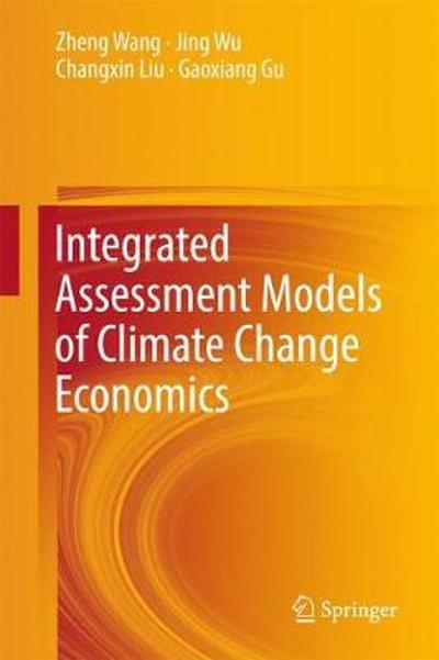 Integrated Assessment Models of Climate Change Economics - Zheng Wang
