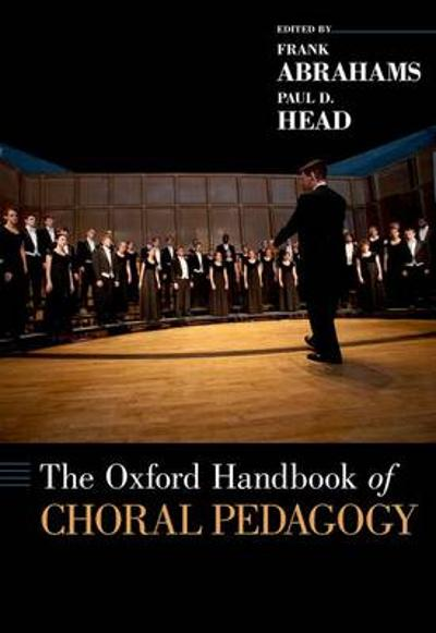 The Oxford Handbook of Choral Pedagogy - Frank Abrahams