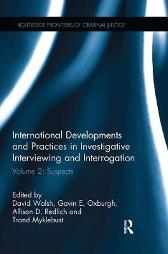 International Developments and Practices in Investigative Interviewing and Interrogation - David Walsh Gavin E Oxburgh Allison D Redlich Trond Myklebust