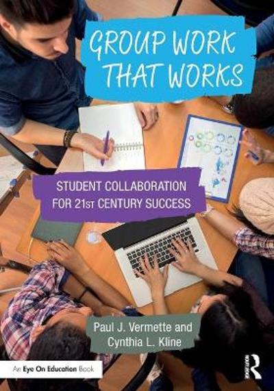 Group Work that Works - Paul J. Vermette