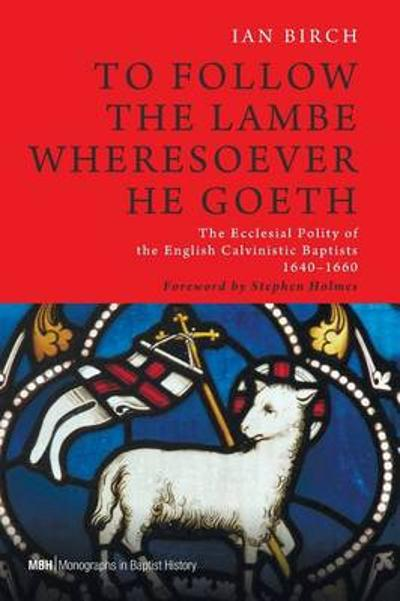 To Follow the Lambe Wheresoever He Goeth - Ian Birch