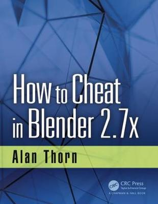 How to Cheat in Blender 2.7x - Alan Thorn