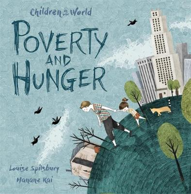 Poverty and Hunger - Louise Spilsbury