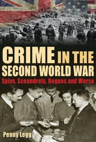 Crime in the Second World War - Penny Legg