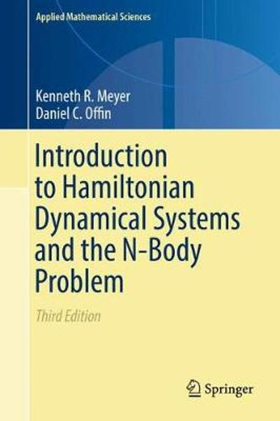 Introduction to Hamiltonian Dynamical Systems and the N-Body Problem - Kenneth Meyer