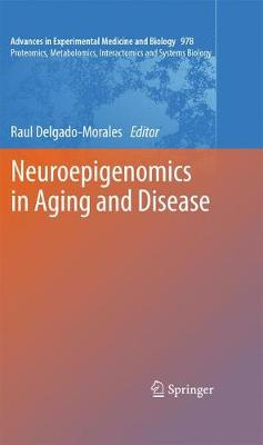 Neuroepigenomics in Aging and Disease - Raul Delgado-Morales